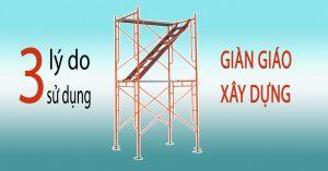 3 lý do nên sử dụng giàn giáo xây dựng